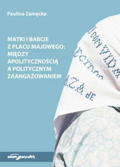 Matki_i_Babcie_z_Placu_Majowego__miedzy_apolitycznoscia_a_politycznym_zaangazowaniem