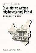 Szkolnictwo_wyzsze_miedzywojennej_Polski._Ujecie_geograficzne