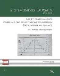 Ars_et_praxis_musica._Graduale_pro_exercitatione_studentium._Antiphonale_ad_psalmos