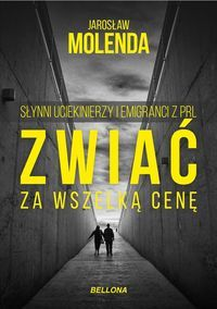 Zwiac_za_wszelka_cene._Slynni_uciekinierzy_i_emigranci_z_PRL