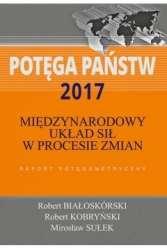 Potega_panstw_2017._Miedzynarodowy_uklad_sil_w_procesie_zmian._Raport_potegometryczny