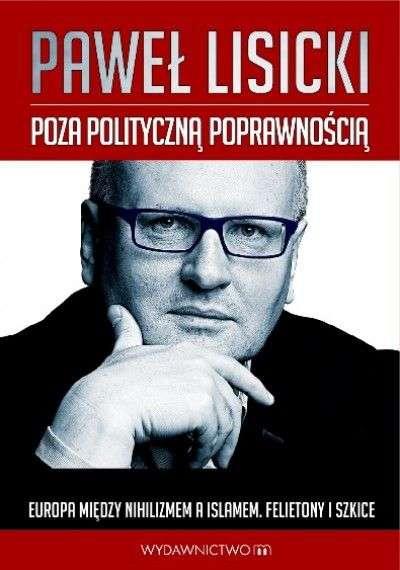 Poza_polityczna_poprawnoscia._Polska__Europa_i_Kosciol_miedzy_nihilizmem_a_islamem