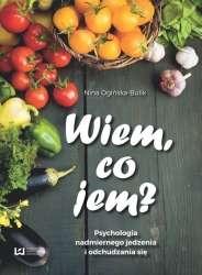Wiem__co_jem__Psychologia_nadmiernego_jedzenia_i_odchudzania_sie