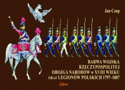 Barwa_wojska_Rzeczypospolitej_Obojga_Narodow_w_XVIII_wieku_oraz_Legionow_Polskich_1797_1807