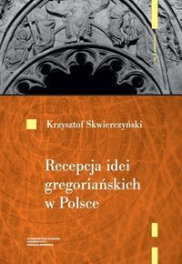 Recepcja_idei_gregorianskich_w_Polsce_do_poczatku_XIII_wieku