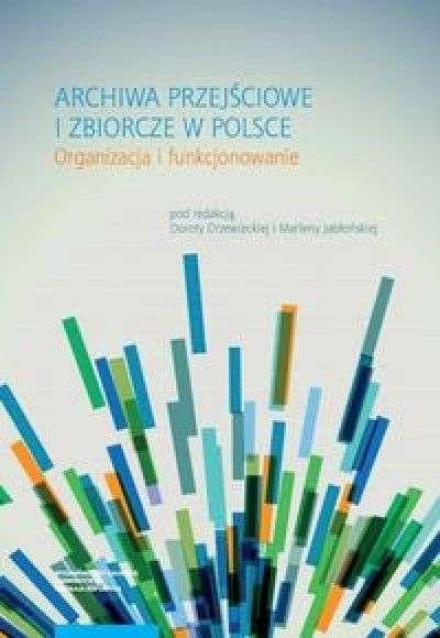 Archiwa_przejsciowe_i_zbiorcze_w_Polsce._Organizacja_i_funkcjonowanie