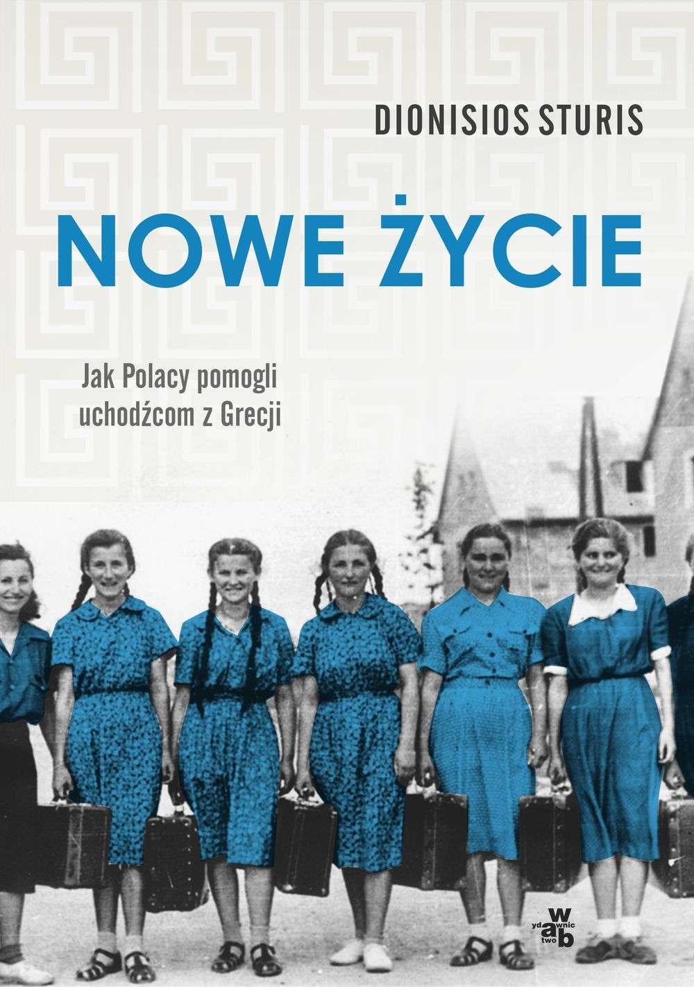 Nowe_zycie._Jak_Polacy_pomogli_uchodzcom_z_Grecji