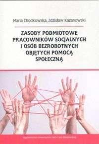 Zasoby_podmiotowe_pracownikow_socjalnych_i_osob_bezrobotnych_objetych_pomoca_spoleczna
