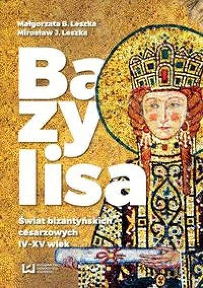 Bazylisa._Swiat_bizantynskich_cesarzowych_IV_XV_wiek