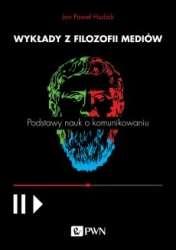 Wyklady_z_filozofii_mediow._Podstawy_nauk_o_komunikowaniu