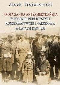 Propaganda_antyamerykanska_w_polskiej_publicystyce_konserwatywnej_i_narodowej_w_latach_1898_1939