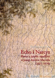 Echo_i_Narcyz._Rzecz_o_jezyku_upadlym_w_poezji_Andrew_Marvella__1621_1678_