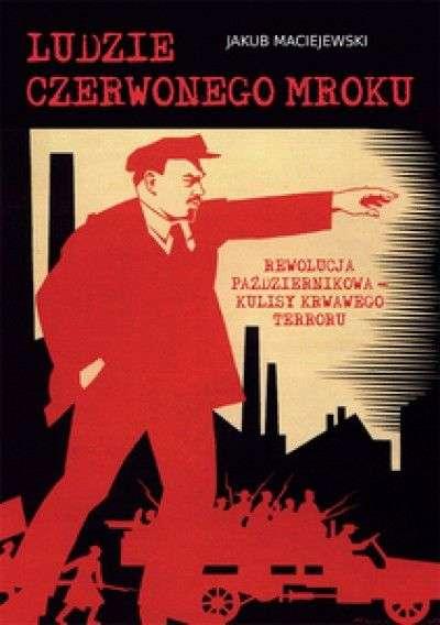 Ludzie_czerwonego_mroku._Rewolucja_pazdziernikowa___kulisy_krwawego_terroru