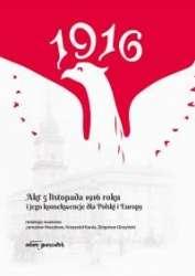 Akt_5_listopada_1916_roku_i_jego_konsekwencje_dla_Polski_i_Europy