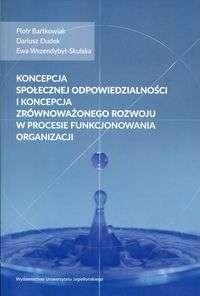 Koncepcja_spolecznej_odpowiedzialnosci_i_koncepcja_zrownowazonego_rozwoju_w_procesie_funkcjonowania_organizacji