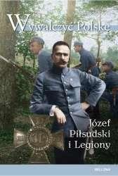 Wywalczyc_Polske._Jozef_Pilsudski_i_Legiony