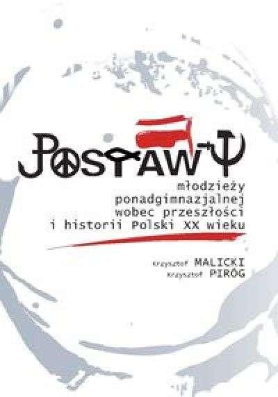 Postawy_mlodziezy_ponadgimnazjalnej_wobec_przeszlosci_i_historii_Polski_XX_wieku