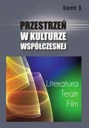 Przestrzen_w_kulturze_wspolczesnej__t._1__Literatura._Teatr__Film