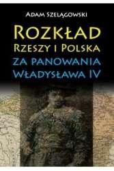 Rozklad_Rzeszy_i_Polska_za_panowania_Wladyslawa_IV