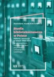 Studia_bibliotekoznawcze_w_Polsce._Historia_i_ewolucja_w_latach_1945_2015_ze_szczegolnym_uwzglednieniem_przykladu_Uniwersytetu_Lodzkiego