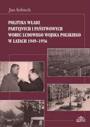 Polityka_wladz_partyjnych_i_panstwowych_wobec_Ludowego_Wojska_Polskiego_w_latach_1949_1956