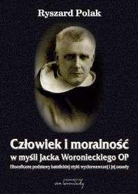 Czlowiek_i_moralnosc_w_mysli_Jacka_Woronieckiego_OP._Filozoficzne_podstawy_katolickiej_etyki_wychowawczej_i_jej_zasady