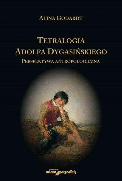 Tetralogia_Adolfa_Dygasinskiego._Perspektywa_antropologiczna