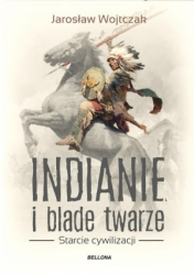 Indianie_i_blade_twarze._Starcie_cywilizacji