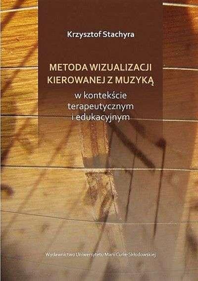 Metoda_wizualizacji_kierowanej_z_muzyka_w_kontekscie_terapeutycznym_i_edukacyjnym