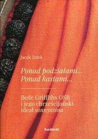 Ponad_podzialami..._Ponad_kastami..._Bede_Griffiths_OSB_i_jego_chrzescijanski_ideal