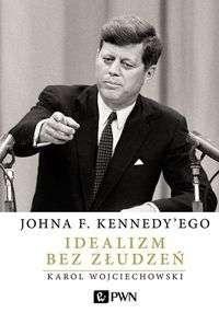Johna_F._Kennedy_ego_idealizm_bez_zludzen