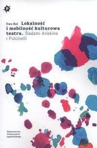 Lokalnosc_i_mobilnosc_kulturowa_teatru._Sladami_Arlekina_i_Pulcinelli