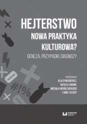 Hejterstwo._Nowa_praktyka_kulturowa__Geneza__przypadki__diagnozy