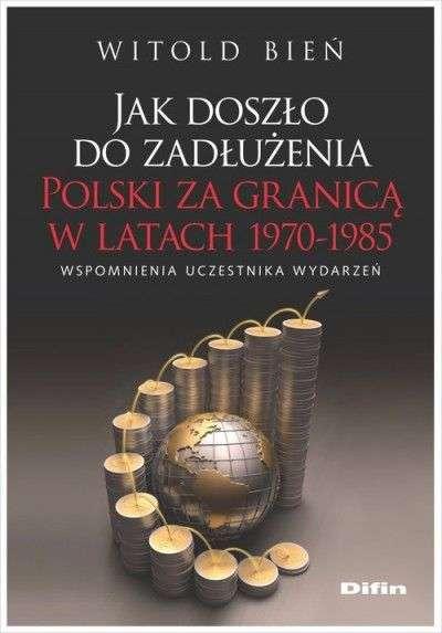Jak_doszlo_do_zadluzenia_Polski_za_granica_w_latach_1970_1985._Wspomnienia_uczestnika_wydarzen