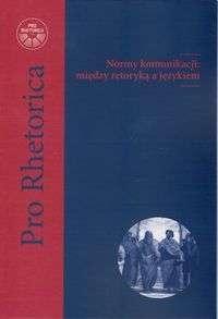 Normy_komunikacji__miedzy_retoryka_a_jezykiem