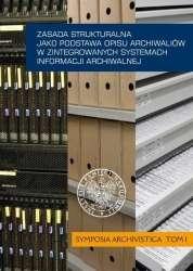 Zasada_strukturalna_jako_podstawa_opisu_archiwaliow_w_zintegowanych_systemach_informacji_archiwalnej