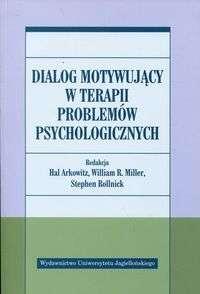 Dialog_motywujacy_w_terapii_problemow_psychologicznych