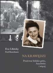 Na_krawedzi._Przetrwac_lodzkie_getto__Auschwitz_i_wiecej