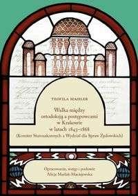 Walka_miedzy_ortodoksja_a_postepowcami_w_Krakowie_w_latach_1843_1864__Komitet_Starozakonnych_a_Wydzial_dla_Spraw_Zydowskich_