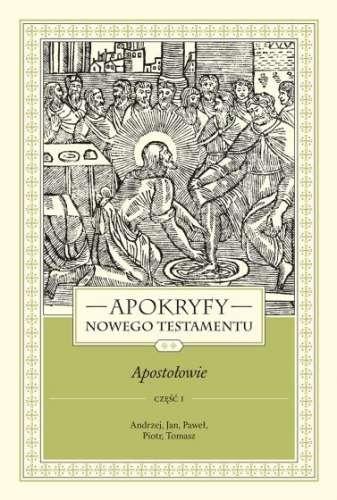 Apokryfy_Nowego_Testamentu__t._II__Apostolowie__cz._I__Andrzej__Jan__Pawel__Piotr__Tomasz
