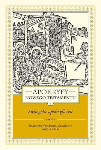 Apokryfy_Nowego_Testamentu__t._I__Ewangelie_apokryficzne__cz._I__Fragmenty._Narodzenie_i_dziecinstwo_Maryi_i_Jezusa