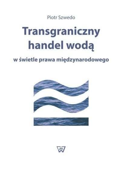 Transgraniczny_handel_woda_w_swietle_prawa_miedzynarodowego