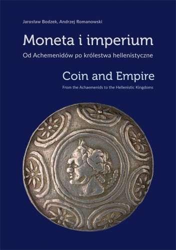 Moneta_i_imperium._Od_Achemenidow_po_krolestwa_hellenistyczne._Coin_and_Empire._From_the_Achaemenids_to_the_Hellenistic_Kingdoms