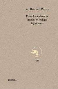 Komplementarnosc_modeli_w_teologii_trynitarnej