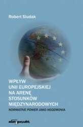 Wplyw_Unii_Europejskiej_na_arene_stosunkow_miedzynarodowych._Normative_Power_jako_hegemonia
