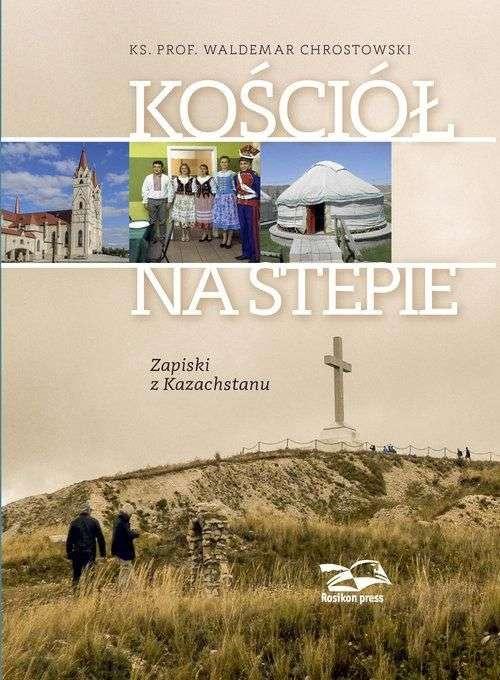 Kosciol_na_stepie._Zapiski_z_Kazachstanu