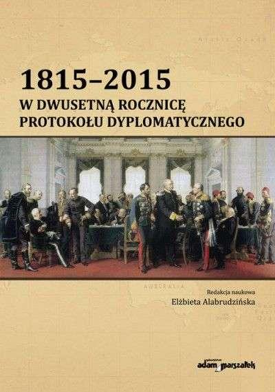 1815_2015_w_dwusetna_rocznice_protokolu_dyplomatycznego