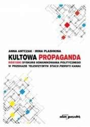 Kultowa_propaganda._Rosyjski_dyskurs_komunikowania_politycznego_w_przekazie_telewizyjnym_stacji_Pierwyj_Kanal