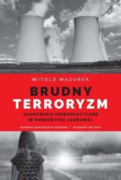 Brudny_terroryzm._Zagrozenia_terrorystyczne_w_energetyce_jadrowej