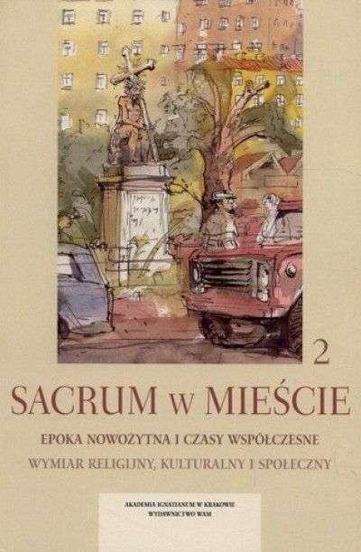 Sacrum_w_miescie_2._Epoka_nowozytna_i_czasy_wspolczesne._Wymiar_religijny__kulturalny_i_spoleczny